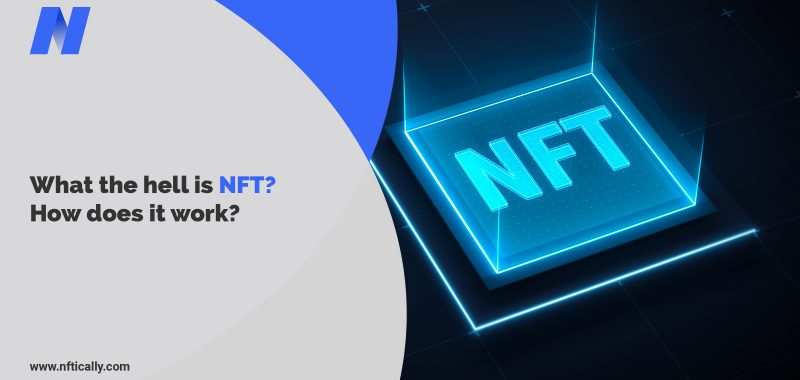 What the hell is NFT? How does it work?