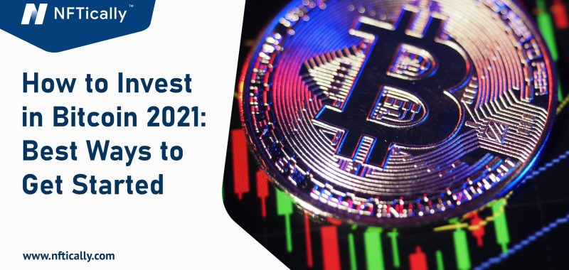 How to Invest in Bitcoin 2021: Best Ways to Get Started