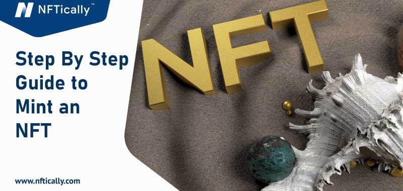 Step By Step Guide to Mint an NFT