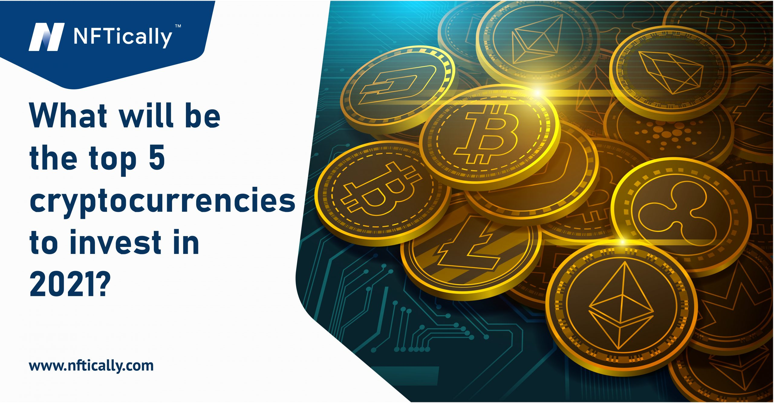 What Will Be The Top 5 Cryptocurrencies to Invest in 2021?