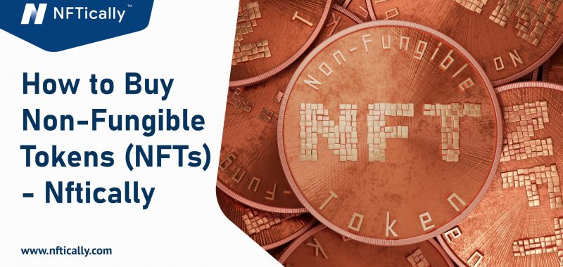 How to Buy Non-Fungible Tokens (NFTs)- Nftically