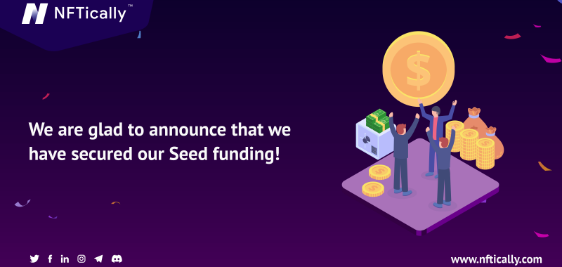 NFTically, a first of a kind global NFT marketplace creator secures an additional seed investment